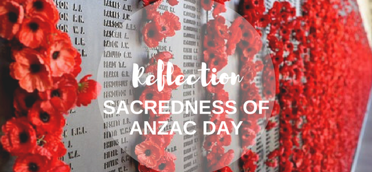 Reflection on the Sacredness of ANZAC Day